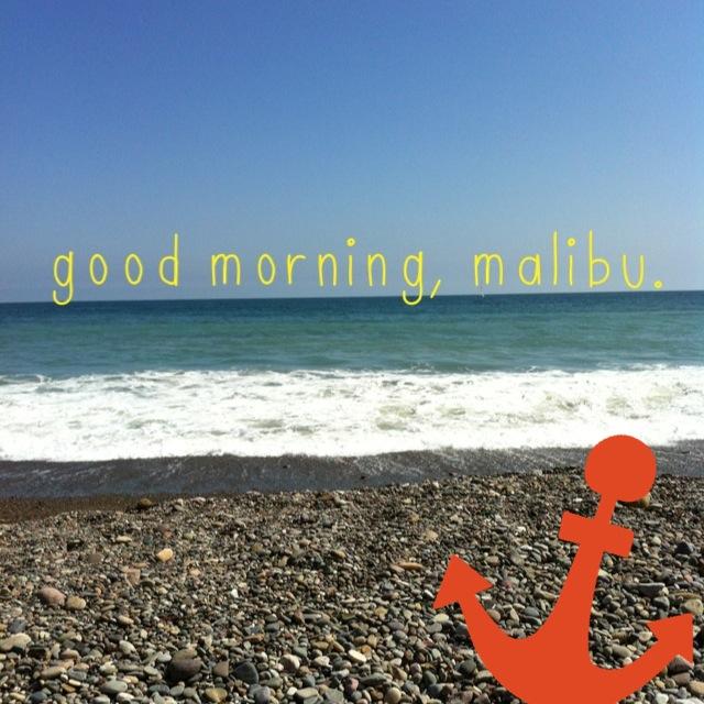 Good Morning Malibu